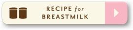 Recipe for Breastmilk